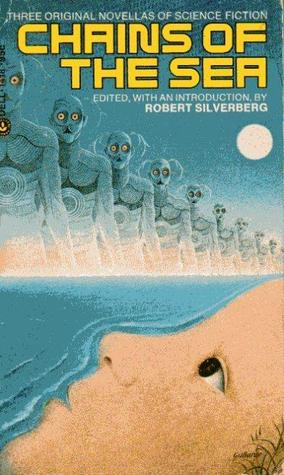 Chains of the Sea  by  Robert Silverberg