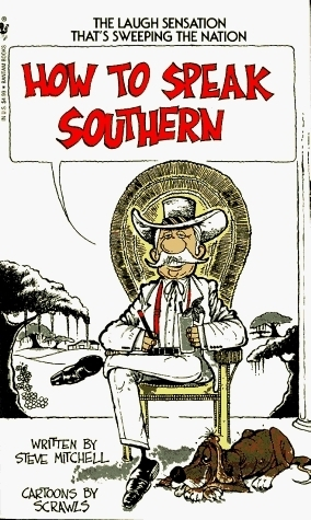How To Speak Southern Steve Mitchell