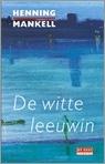 De witte leeuwin Henning Mankell