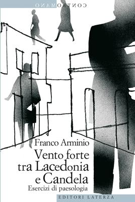 Vento forte tra Lacedonia e Candela: esercizi di paesologia  by  Franco Arminio