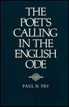 The Poets Calling in the English Ode  by  Paul H. Fry