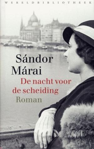 De nacht voor de scheiding Sándor Márai