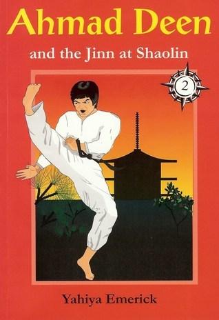 Ahmed Deen and the Jinn at Shaolin  by  Yahiya Emerick