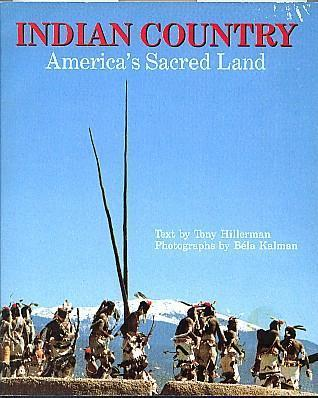 Indian Country: Americas Sacred Land  by  Tony Hillerman