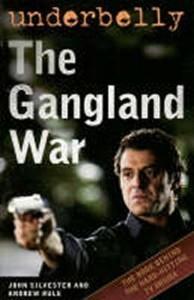 Underbelly - The Gangland War  by  John Silvester
