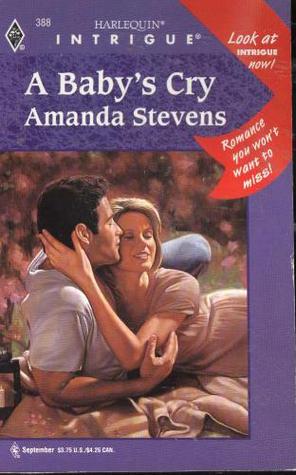 A Babys Cry (Harlequin Intrigue, No. 388) Amanda Stevens