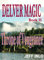 Throne of Vengeance (Delver Magic, #2) Jeff Inlo