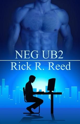 NEG UB2 (M4M, #2) Rick R. Reed
