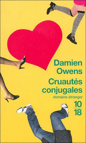 Cruautes Conjugales  by  Damien Owens