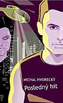 Posledný hit  by  Michal Hvorecký