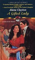 A Gifted Lady  by  Alana Clayton