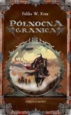 Północna granica (Księga całości, #1)  by  Feliks W. Kres