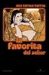 La favorita del señor  by  Ana Teresa Torres