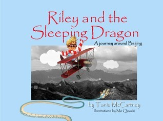 Riley and the Sleeping Dragon: A journey around Beijing  by  Tania McCartney