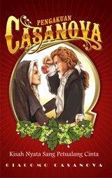 Pengakuan Casanova: Kisah Nyata Sang Petualang Cinta Giacomo Casanova