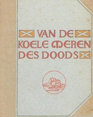 Van de koele meren des doods  by  Frederik van Eeden