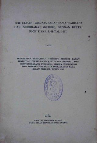 Pertulisan Widjaja-Parakrama-Wardana dari Surodakan (Kediri) dengan Bertarich Sjaka 1368-T.M. 1447  by  Muhammad Yamin
