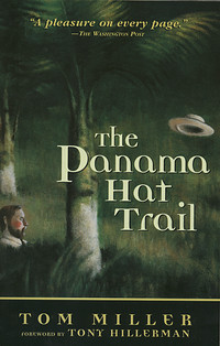 The Panama Hat Trail: A Journey from South America  by  Tom  Miller