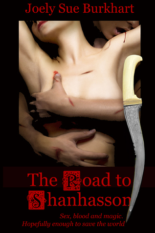The Road to Shanhasson (Blood and Shadows #2) Joely Sue Burkhart