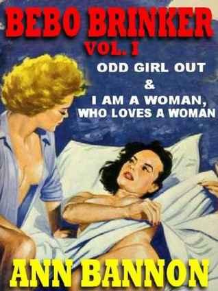 Bebo Brinker Vol. I: Odd Girl Out & I Am A Woman, Who Loves A Woman Ann Bannon
