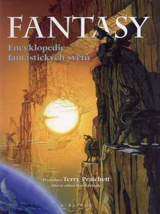 Fantasy: Encyklopedie fantastických světů  by  David Pringle