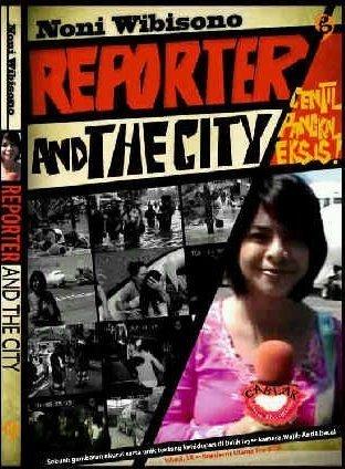 Reporter and The City Noni Wibisono