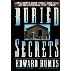 Buried Secrets: A True Story of Drug Running, Black Magic, and Human Sacrifice  by  Edward Humes