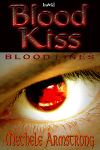 Blood Kiss (Blood Lines, #1)  by  Mechele Armstrong