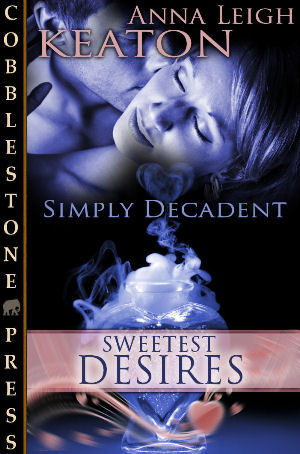 Sweetest Desires (Simply Decadent, #2)  by  Anna Leigh Keaton