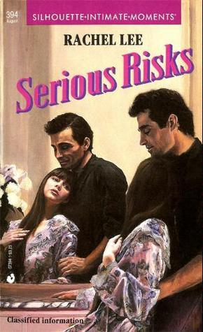 Serious Risks (Silhouette Intimate Moments, #394)  by  Rachel Lee