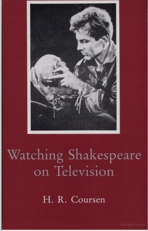 Watching Shakespeare On Television  by  Herbert R. Coursen