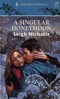 A Singular Honeymoon (Harlequin Romance, No. 3300) Leigh Michaels