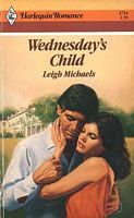 Wednesdays Child (Harlequin Romance, No. 2734)  by  Leigh Michaels