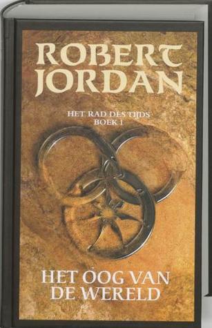 Het Oog van de Wereld (Het Rad des Tijds, #1)  by  Robert Jordan