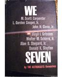 We Seven: By the Astronauts Themselves Scott Carpenter
