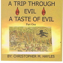 A Trip Through Evil, A Taste Of Evil Christopher M. Hayles