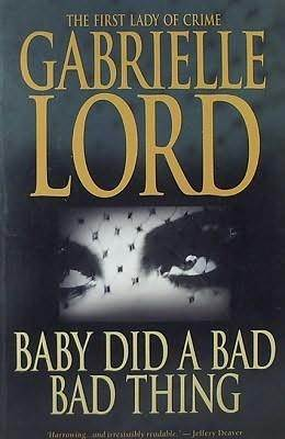 Baby Did A Bad Bad Thing (Gemma Lincoln, #2)  by  Gabrielle Lord