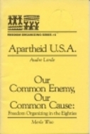 Apartheid U.S.A. / Our Common Enemy, Our Common Cause: Freedom Organizing in the Eighties  by  Audre Lorde