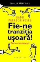 Fie-ne tranziţia uşoară  by  Radu Paraschivescu