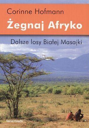 Żegnaj Afryko. Dalsze losy Białej Masajki Corinne Hofmann