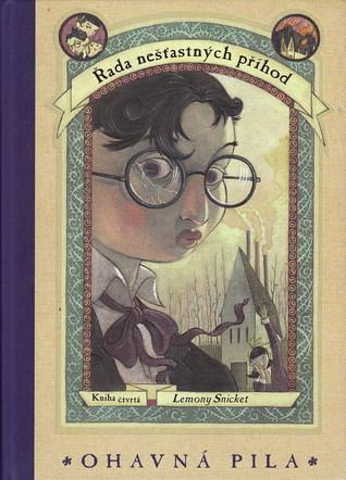 Ohavná pila (Řada nešťastných příhod, #4)  by  Lemony Snicket