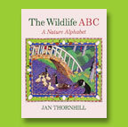 The Wildlife ABC A Nature Alphabet  by  Jan Thornhill