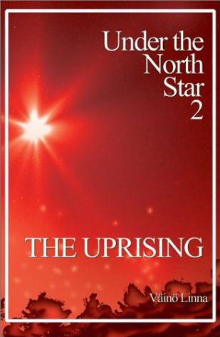 The Uprising (Under the North Star, #2) Väinö Linna