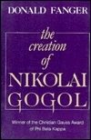 The Creation of Nikolai Gogol  by  Donald Fanger