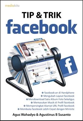 Tip dan Trik Facebook Agus Wahadyo