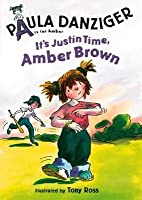 Its Justin Time, Amber Brown [With Cassette]  by  Paula Danziger