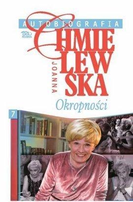 Okropności (Autobiografia, #7) Joanna Chmielewska