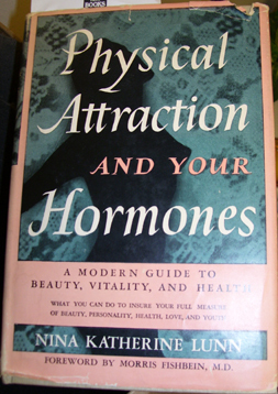 Physical Attraction and Your Hormones  by  Nina Katherine Lunn