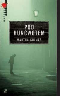 Pod Huncwotem  by  Martha Grimes