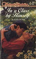 In A Class By Himself (Harlequin Temptation, No. 201)  by  JoAnn Ross